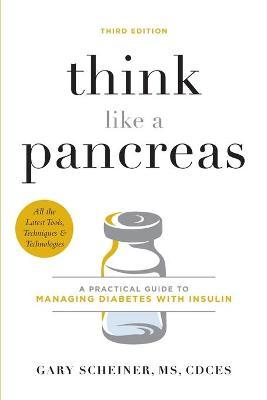 Think Like a Pancreas (Third Edition)