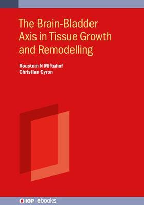 The Brain-Bladder Axis in Tissue Growth and Remodelling