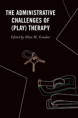 The Administrative Challenges of (Play) Therapy
