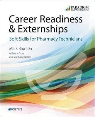 Career Readiness & Externships: Soft Skills for Pharmacy Technicians