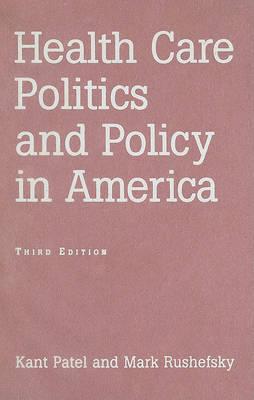 Health Care Politics and Policy in America