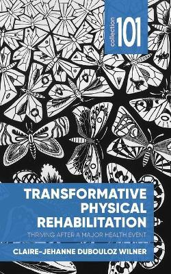 Transformative Physical Rehabilitation