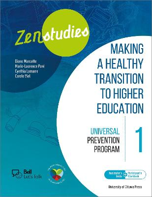 Zenstudies: Making a Healthy Transition to Higher Education - Module 1 - Facilitator's Guide and Participant's Workbook