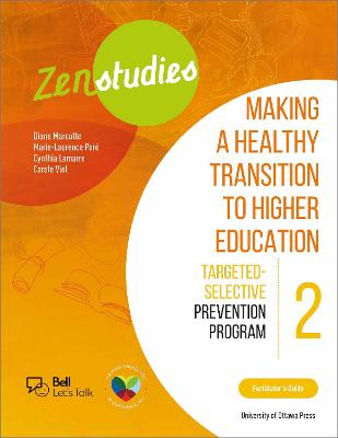 Zenstudies: Making a Healthy Transition to Higher Education - Module 2 - Facilitator's Guide