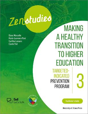 Zenstudies: Making a Healthy Transition to Higher Education - Module 3 - Facilitator's Guide