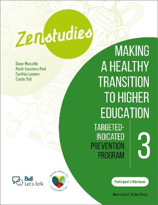 Zenstudies: Making a Healthy Transition to Higher Education - Module 3 - Participant's Workbook