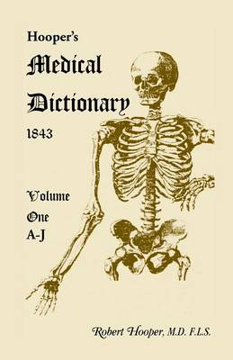 Hooper's Medical Dictionary 1843. Volume 1, A-J