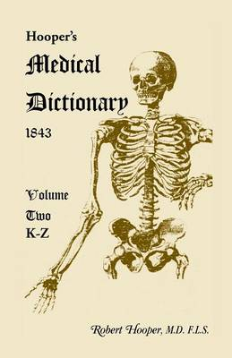 Hooper's Medical Dictionary 1843. Volume 2, K-Z