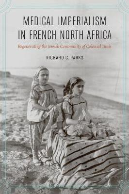 Medical Imperialism in French North Africa