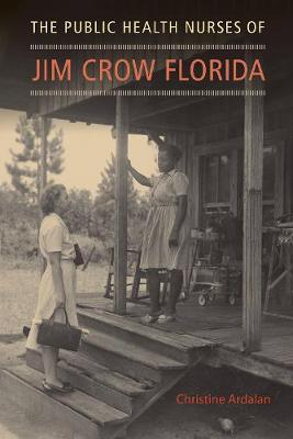 The Public Health Nurses of Jim Crow Florida