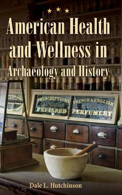American Health and Wellness in Archaeology and History