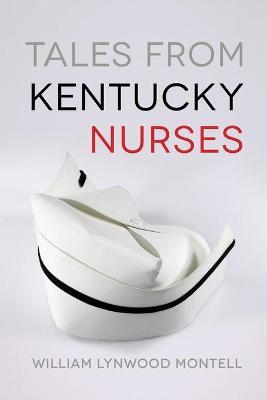 Tales from Kentucky Nurses