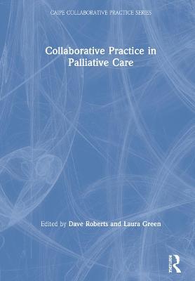 Collaborative Practice in Palliative Care