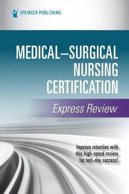 Medical-Surgical Nursing Certification Express Review