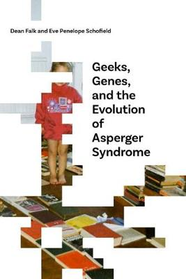Geeks, Genes, and the Evolution of Asperger Syndrome