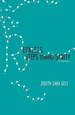 Reckless Steps toward Sanity