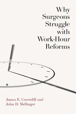 Why Surgeons Struggle with Work-Hour Reforms