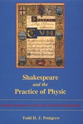 Shakespeare and the Practice of Physic