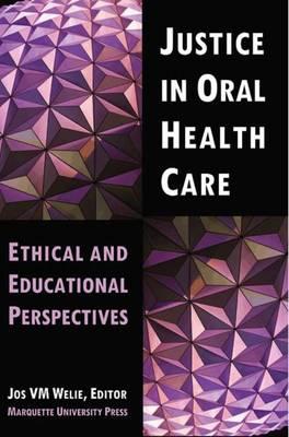 Justice in Oral Health Care