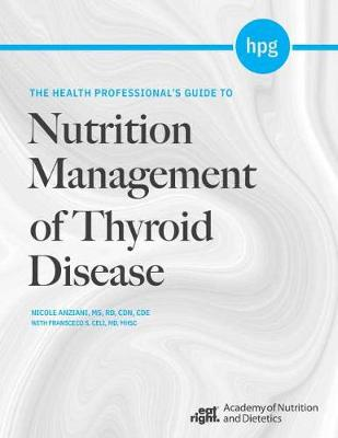 The Health Professional's Guide to Nutrition Management of Thyroid Disease