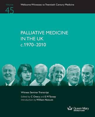 Palliative Medicine in the UK C.1970 - 2010