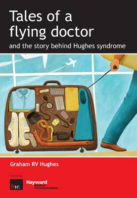Tales of a Flying Doctor and the Story Behind Hughes Syndrome