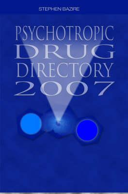 Psychotropic Drug Directory 2007