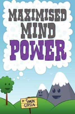 Maximised Mindpower
