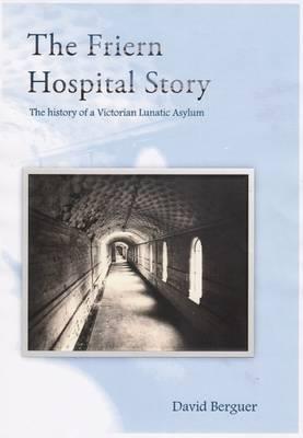 The Friern Hospital Story