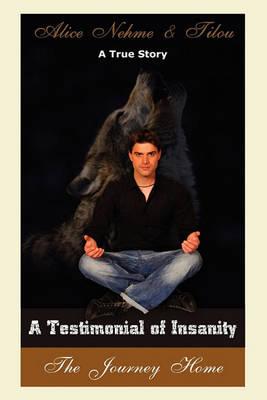 A Testimonial of Insanity