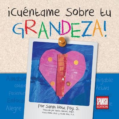 !Cuentame Sobre tu Grandeza! Spanish Edition