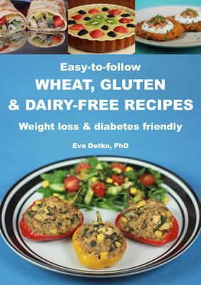 Easy-to-follow Wheat, Gluten & Dairy-free Recipes