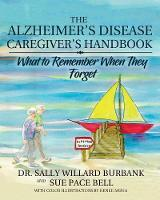 The Alzheimer's Disease Caregiver's Handbook