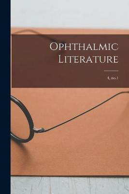Ophthalmic Literature; 4, no.1