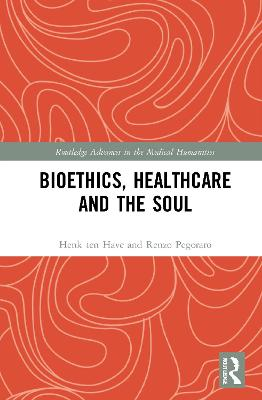 Bioethics, Healthcare and the Soul