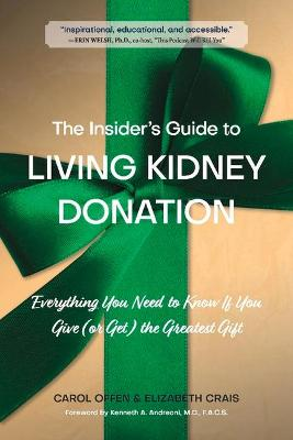 The Insider's Guide to Living Kidney Donation