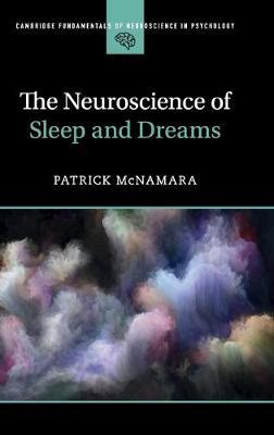 The Neuroscience of Sleep and Dreams