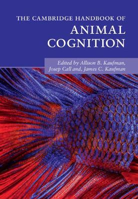 The Cambridge Handbook of Animal Cognition