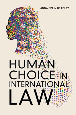 Human Choice in International Law