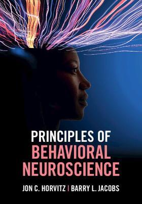 Principles of Behavioral Neuroscience