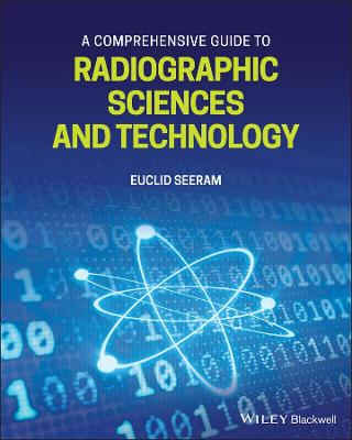A Comprehensive Guide to Radiographic Sciences and Technology