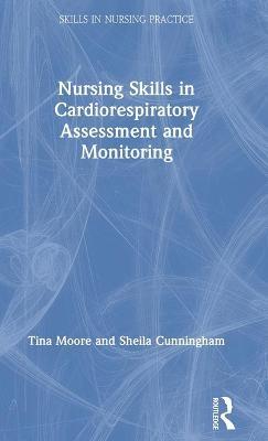 Nursing Skills in Cardiorespiratory Assessment and Monitoring