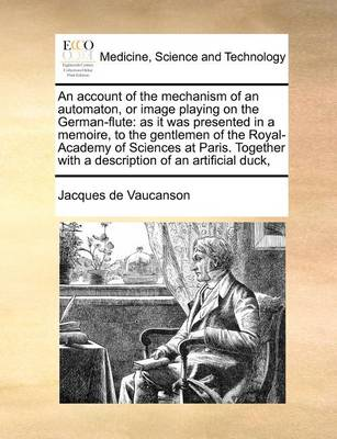 An Account of the Mechanism of an Automaton, or Image Playing on the German-Flute