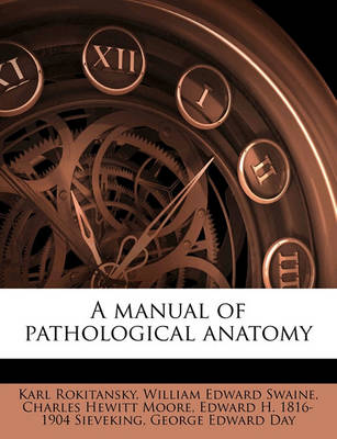 A Manual of Pathological Anatom, Volume 3-4