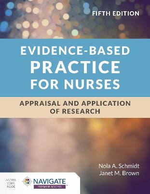 Evidence-Based Practice for Nurses: Appraisal and Application of Research