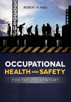 OCCUPATIONAL HEALTH and SAFETY IN 21ST CENTURY