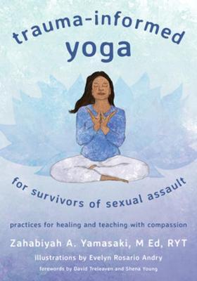 Trauma-Informed Yoga for Survivors of Sexual Assault