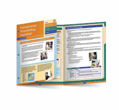 Interpersonal Neurobiology Essentials: A Mental Health Quick Reference Guide