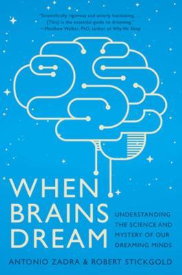When Brains Dream