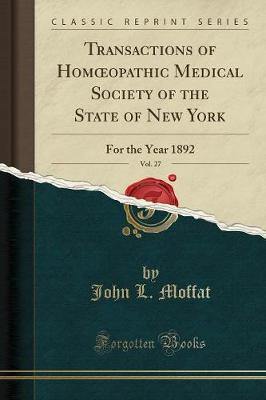 Transactions of Homoeopathic Medical Society of the State of New York, Vol. 27